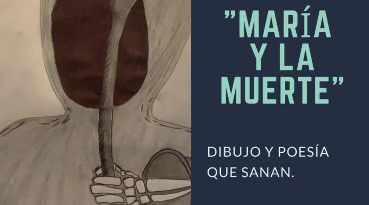 María y la muerte. Dibujo y poesía que sanan